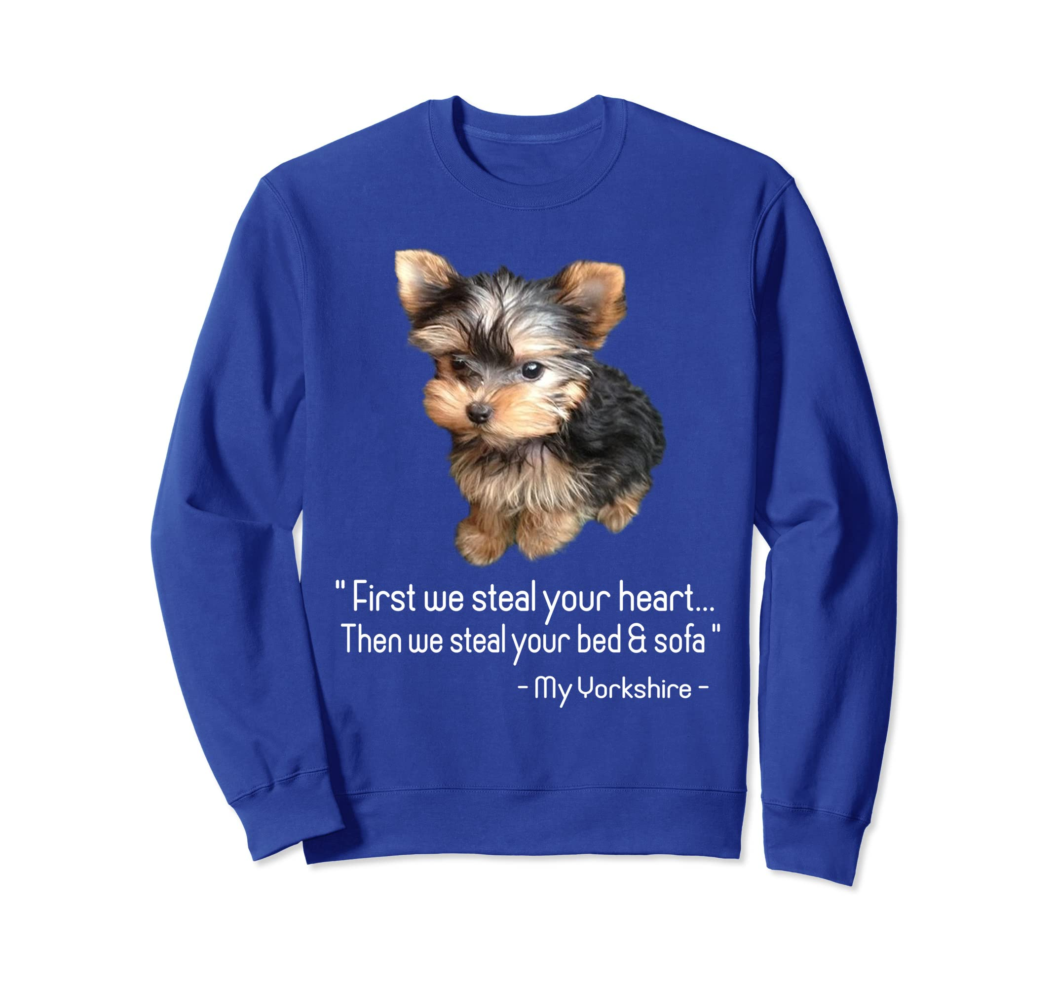 Amazon com: Cute Yorkie Dog Quotes Funny dog SweatShirt