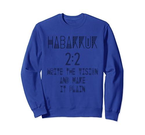 Habakkuk 2:2 Write The Vision Make It Plain Sweatshirt