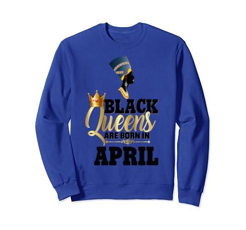 Black Queens Are Born In April Birthday Nefertiti Sweatshirt