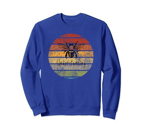 Be Understanding Honeybee Bee Saying Vintage Distressed Sweatshirt
