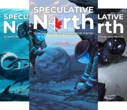 Speculative North Magazine: Science Fiction, Fantasy, and Horror (4 Book Series)