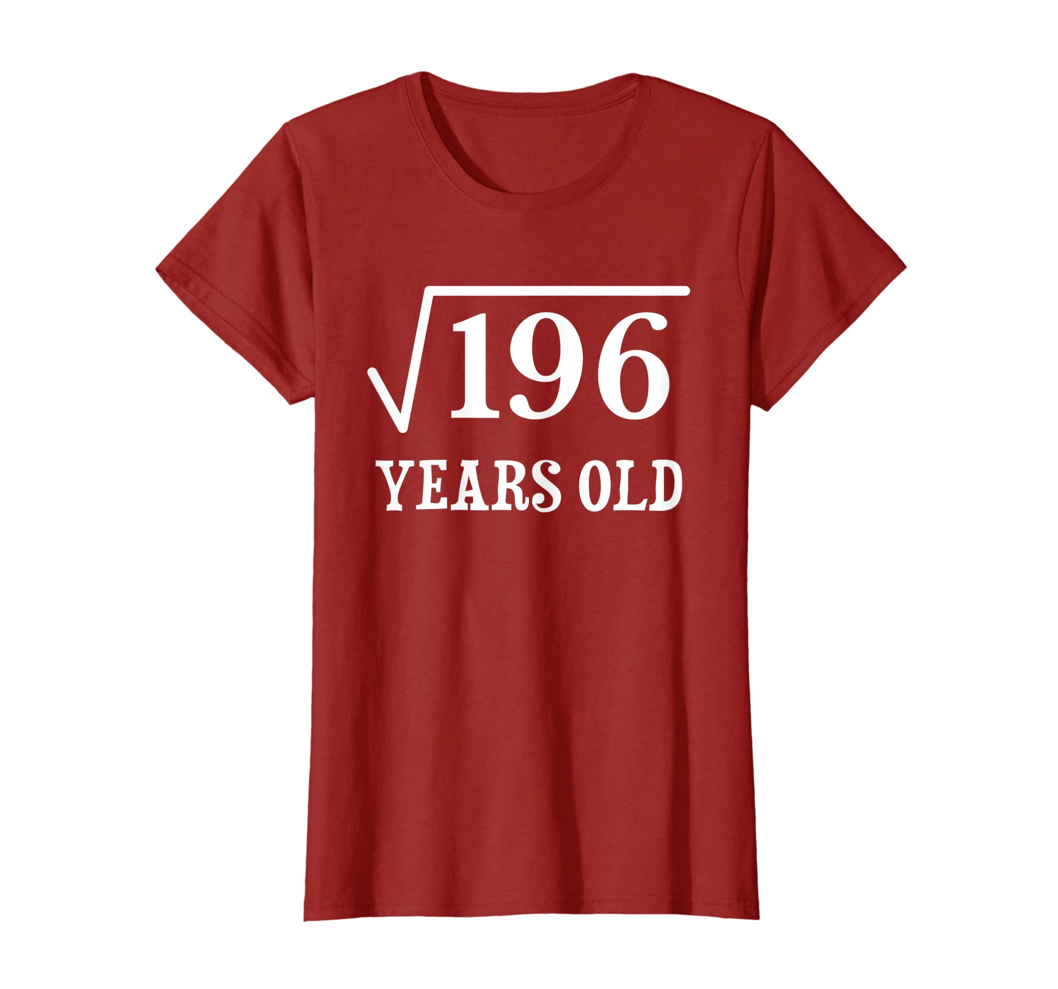 7dc826120 Amazon.com: Square Root of 196 14 yrs years old 14th birthday T-Shirt:  Clothing