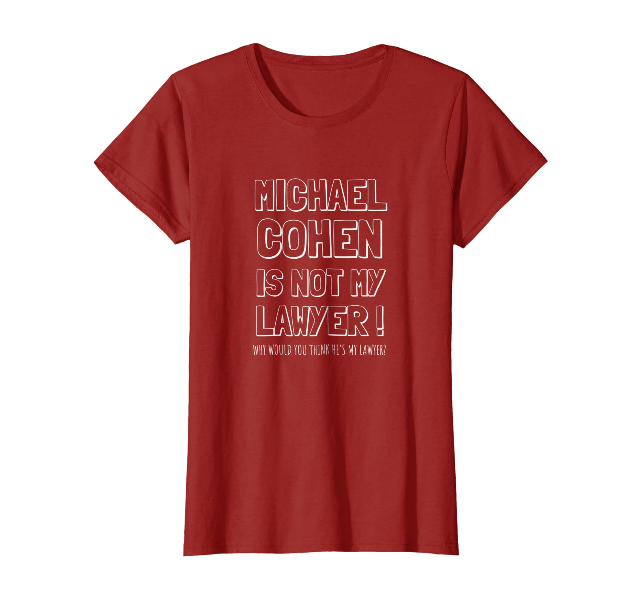 Amazon Michael Cohen Is Not My Lawyer T SHIRT Clothing