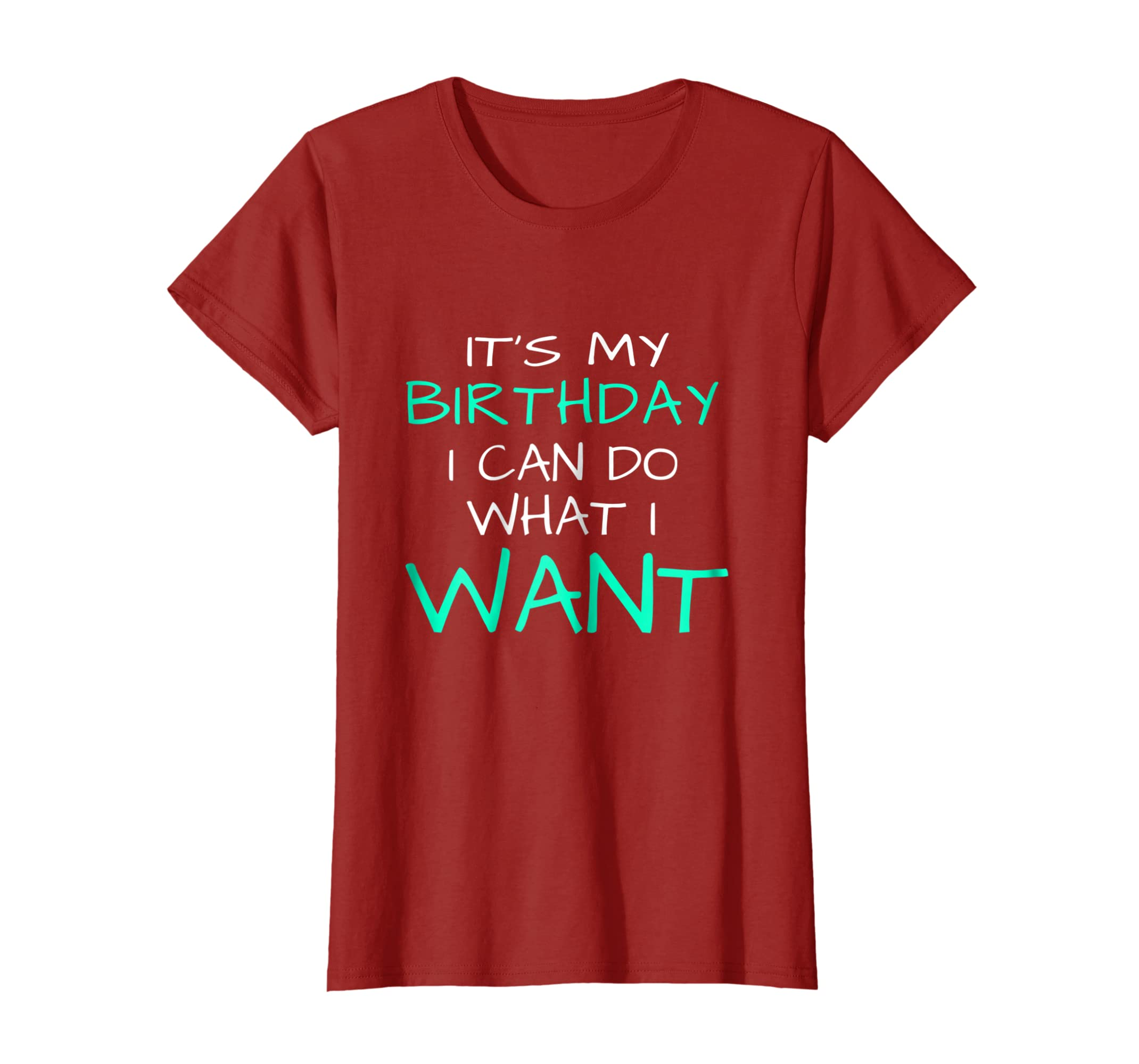 Amazon Com It S My Birthday Do What I Want Girls Boys