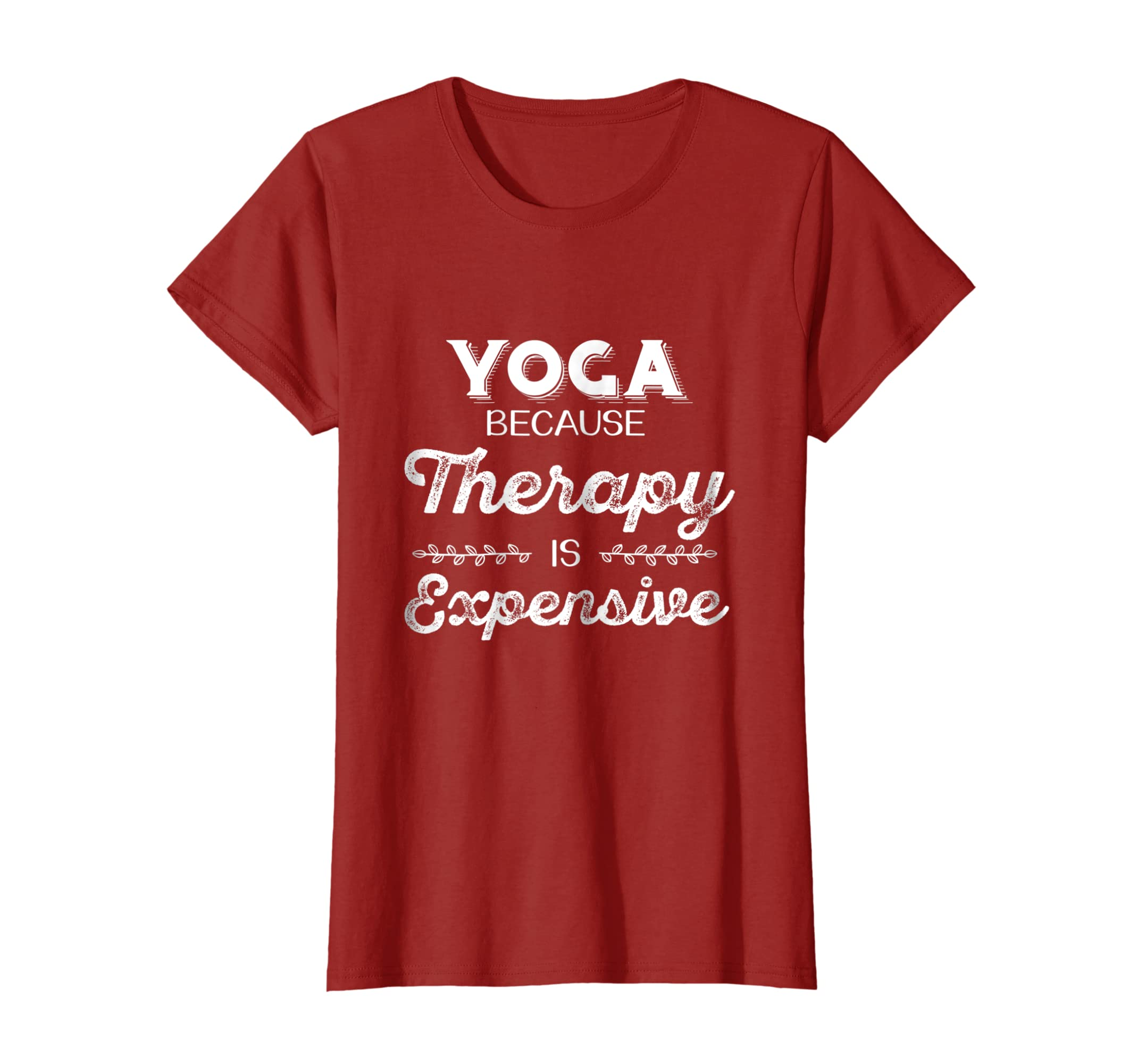 Amazon.com: Yoga T-Shirt Because Therapy Is Expensive: Clothing