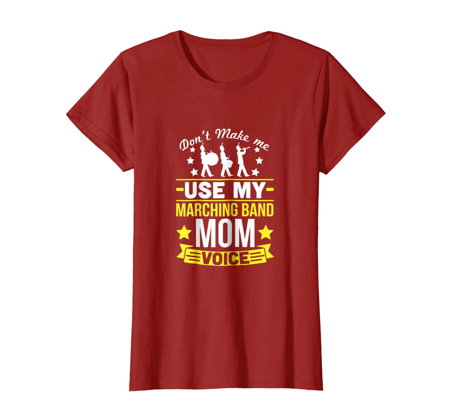 Amazon com: Don't Make Me Use Marching Band Mom Voice T