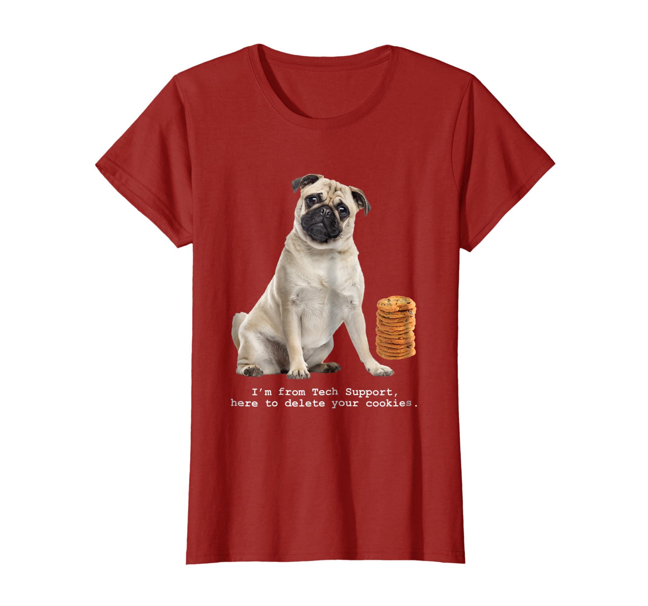 b06ab930d Amazon.com: Delete Cookies T-Shirt for Pug Dog Lovers & I.T. IT Tech Web:  Clothing