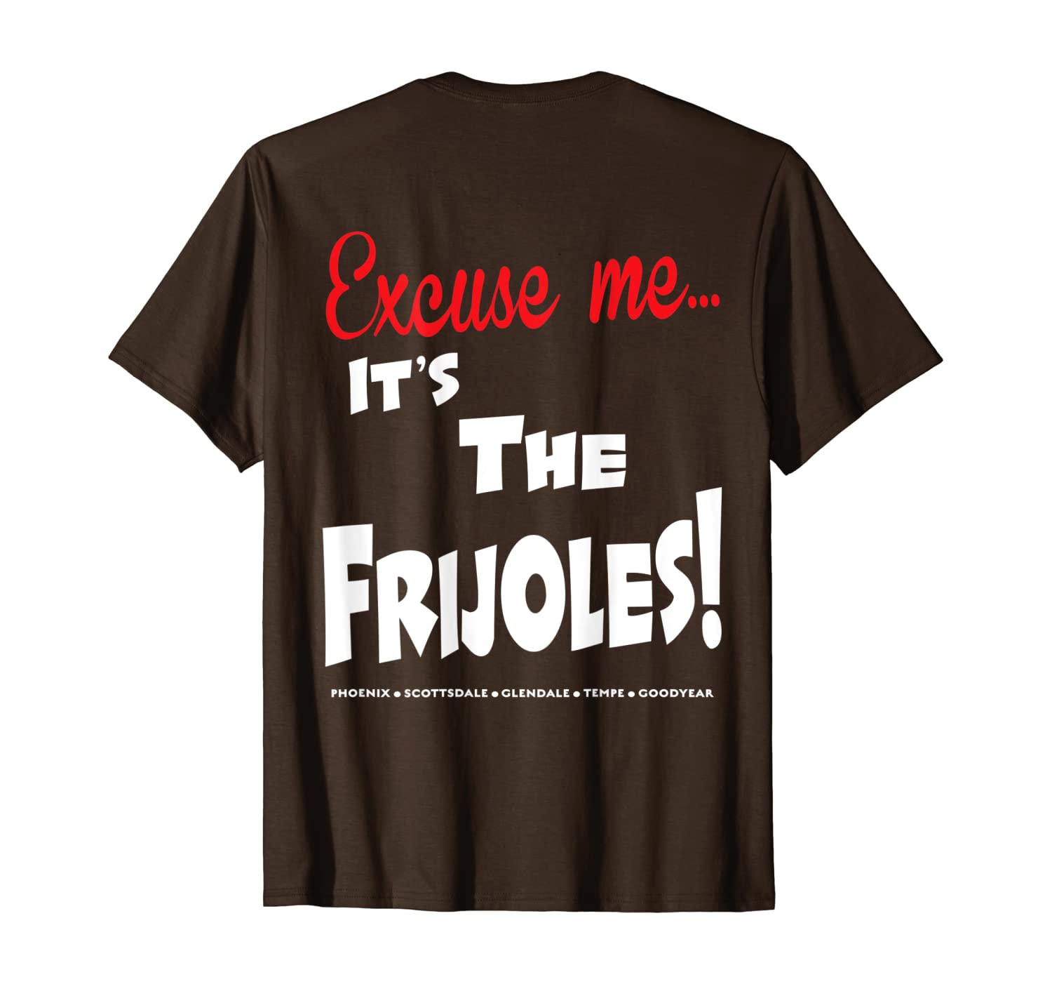 Amazon Com Classic Excuse Me Frijoles Shirt Clothing There are two main uses of this phrases: amazon com