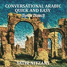 Conversational Arabic Quick and Easy (Syrian Dialect)