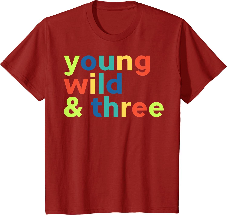 Young Wild and Three Shirt \u2022 3 Year Old Birthday Shirt \u2022 Wild and Three Shirt \u2022 Boy and Girl Birthday Shirt \u2022 Young Wild and 3 Party Shirt