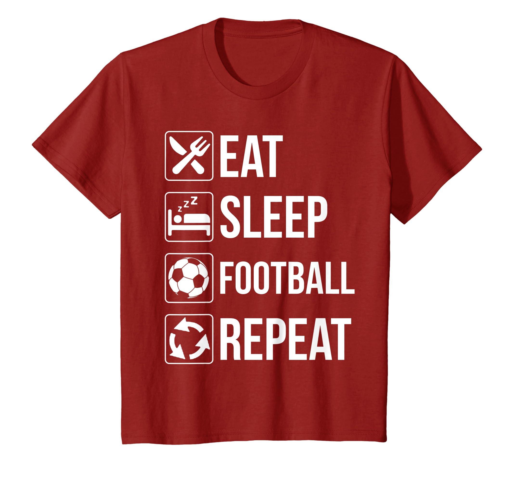 29d334711 Amazon.com: Eat Sleep Football Repeat T Shirt Funny Gift Soccer PLayers:  Clothing