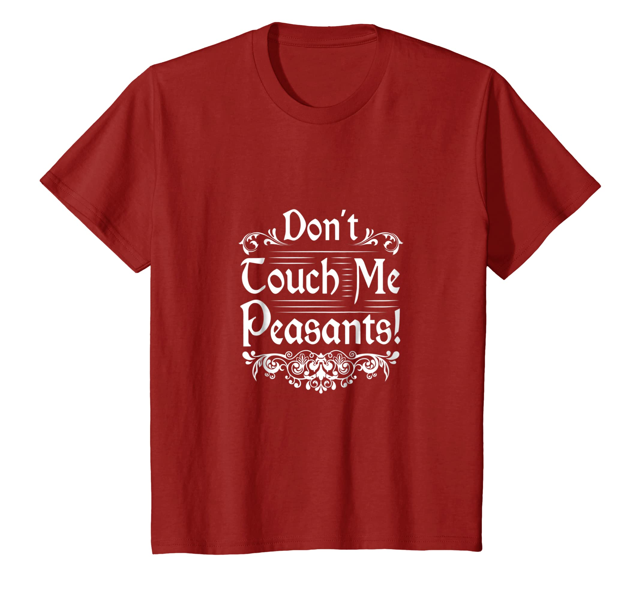 9d47da328 Amazon.com: Funny Don't Touch Me Peasants T-Shirt Medieval Knight Dragon:  Clothing