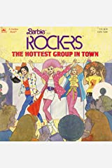 Barbie and the Rockers -- The Hottest Group in Town Unknown Binding