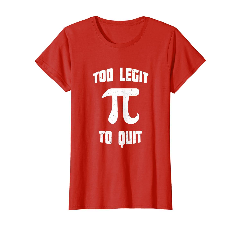 Pi Too Legit To Quit 90's Pi Day 3/14 Math Nerd Geek Vintage T-Shirt-Awarplus
