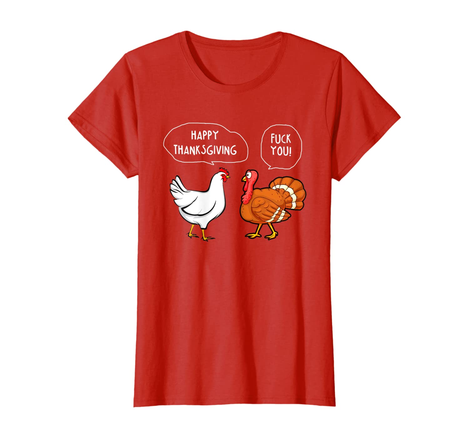 Chicken Vs Turkey Happy Thanksgiving Fuck You Funny Gift T-Shirt Women