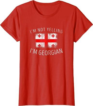 I\u2019m Not yelling Georgia Shirt