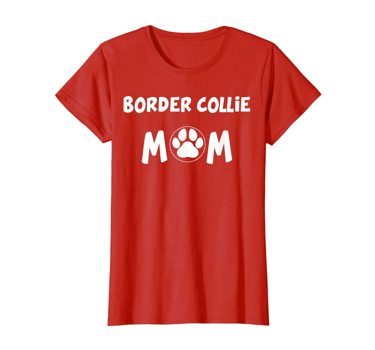 Perfect Dog Mother Gift   Border Collie Mom T-Shirt-Women's T-Shirt-Red
