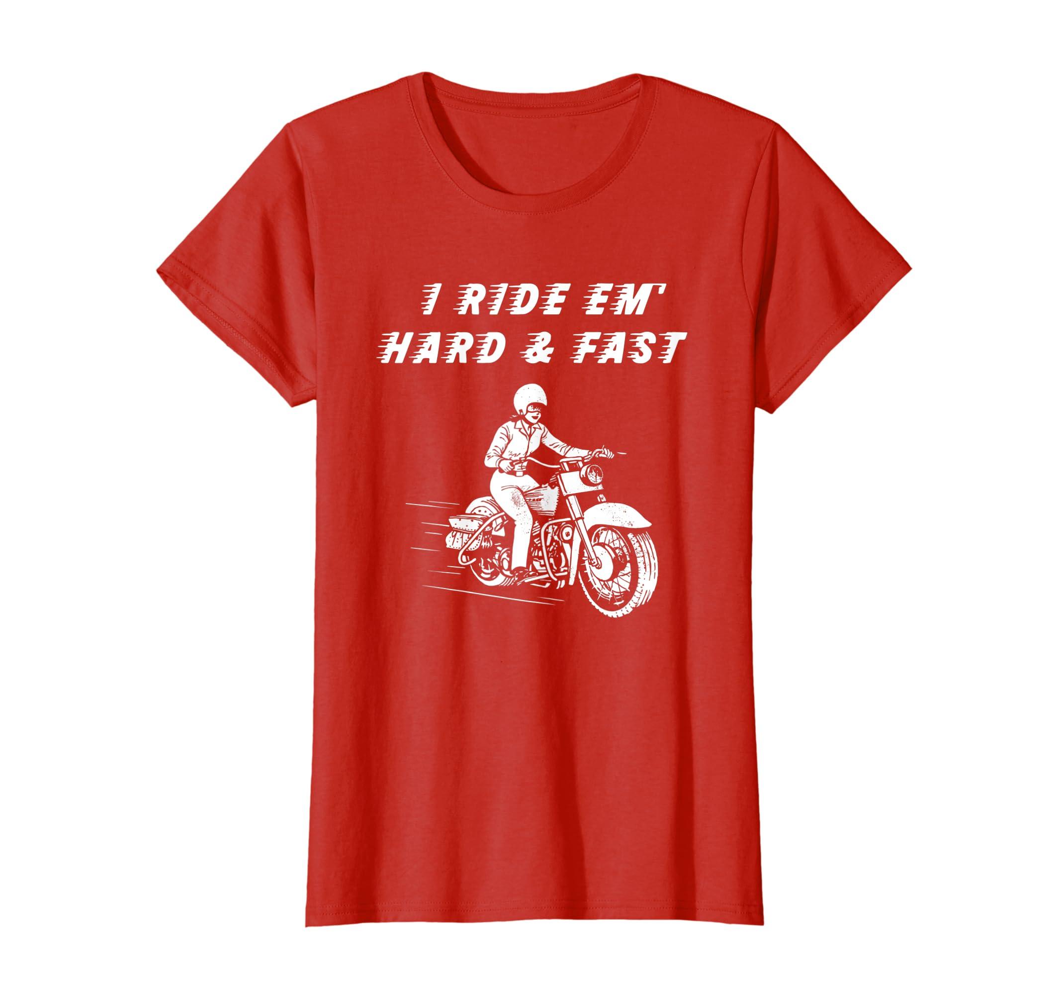 Amazon com: I Ride Em' Hard & Fast Motorcycle Biker Babe