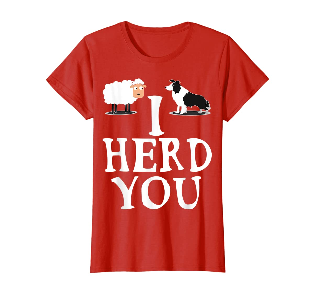 I HERD YOU BORDER COLLIE T shirt Gifts for Men Women Kids-Women's T-Shirt-Red