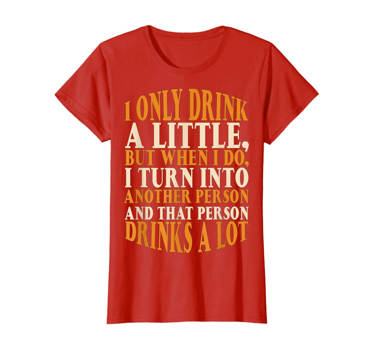 Drink A Little Drinks A Lot Beer Drinking Gift T-Shirt-Women's T-Shirt-Red