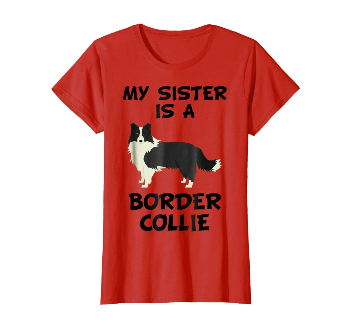 My Sister Is A Border Collie Dog Owner T-Shirt-Women's T-Shirt-Red