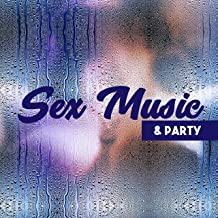 Sex Music & Party – Ibiza Beach Party, Holiday Chill, Sensuality, Dancefloor, Party Hits 2017
