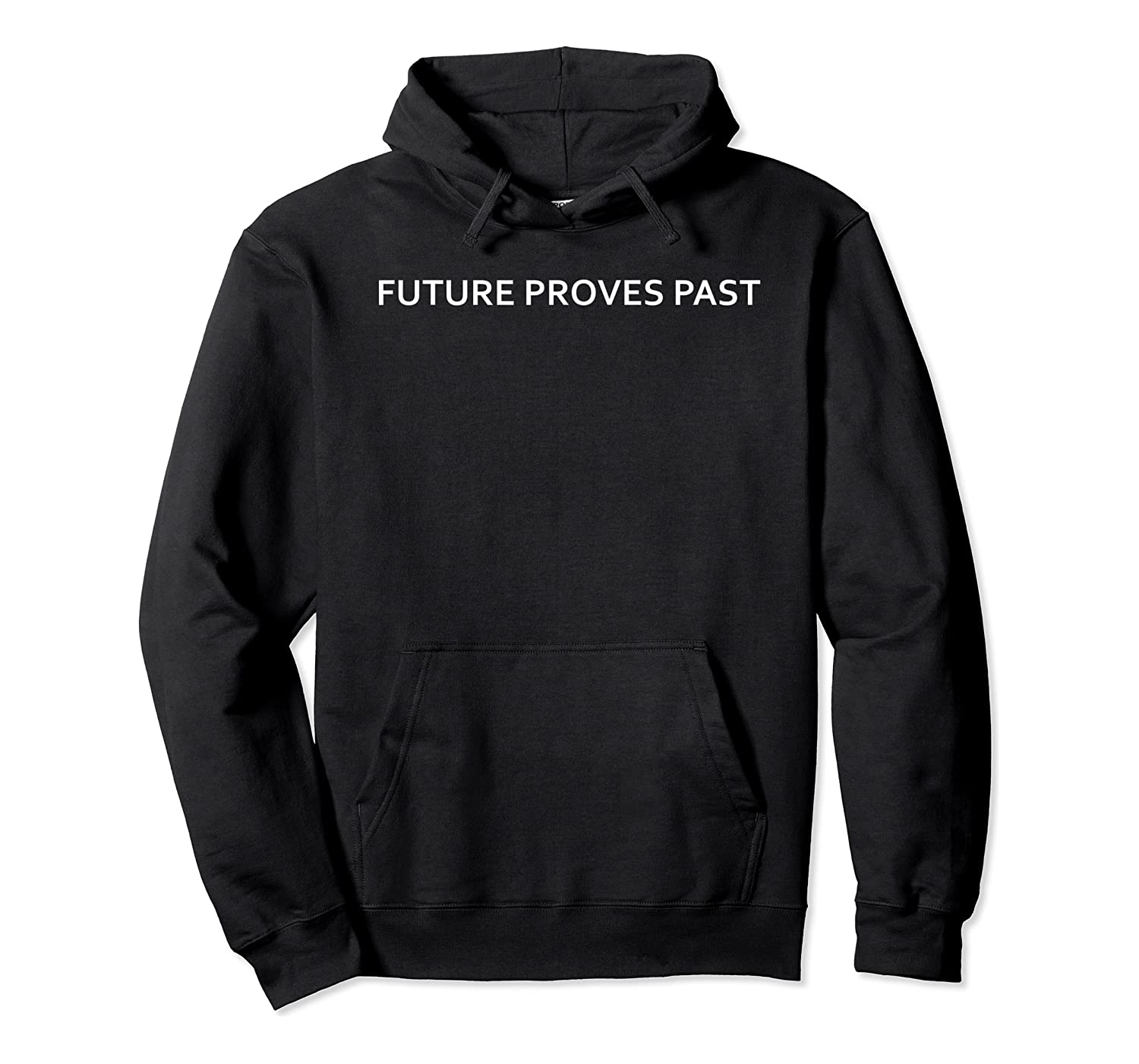 Qanon Q Future Proves Past Novelty Conspiracy Anons Shirts Unisex Pullover Hoodie