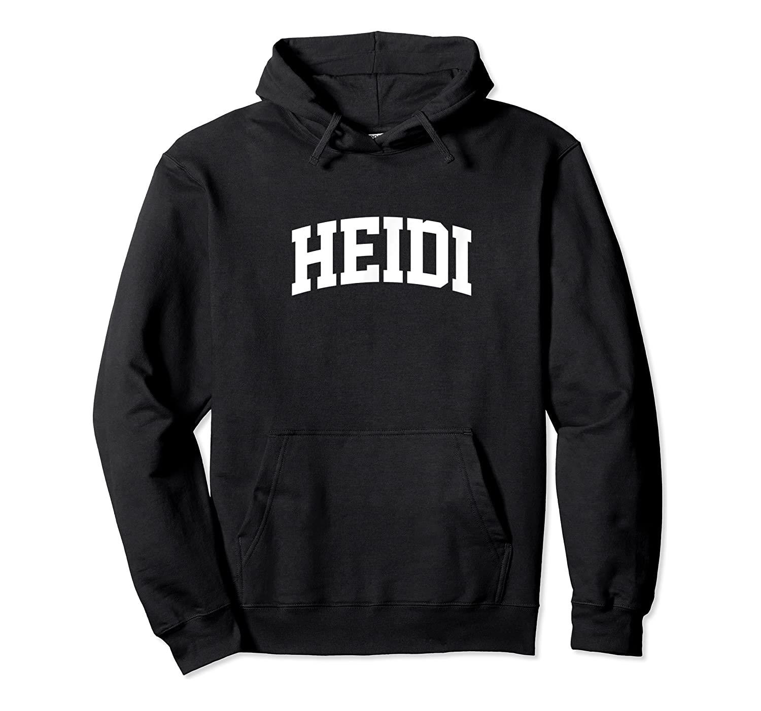 Heidi Name Last Family First College Arch T-shirt Unisex Pullover Hoodie