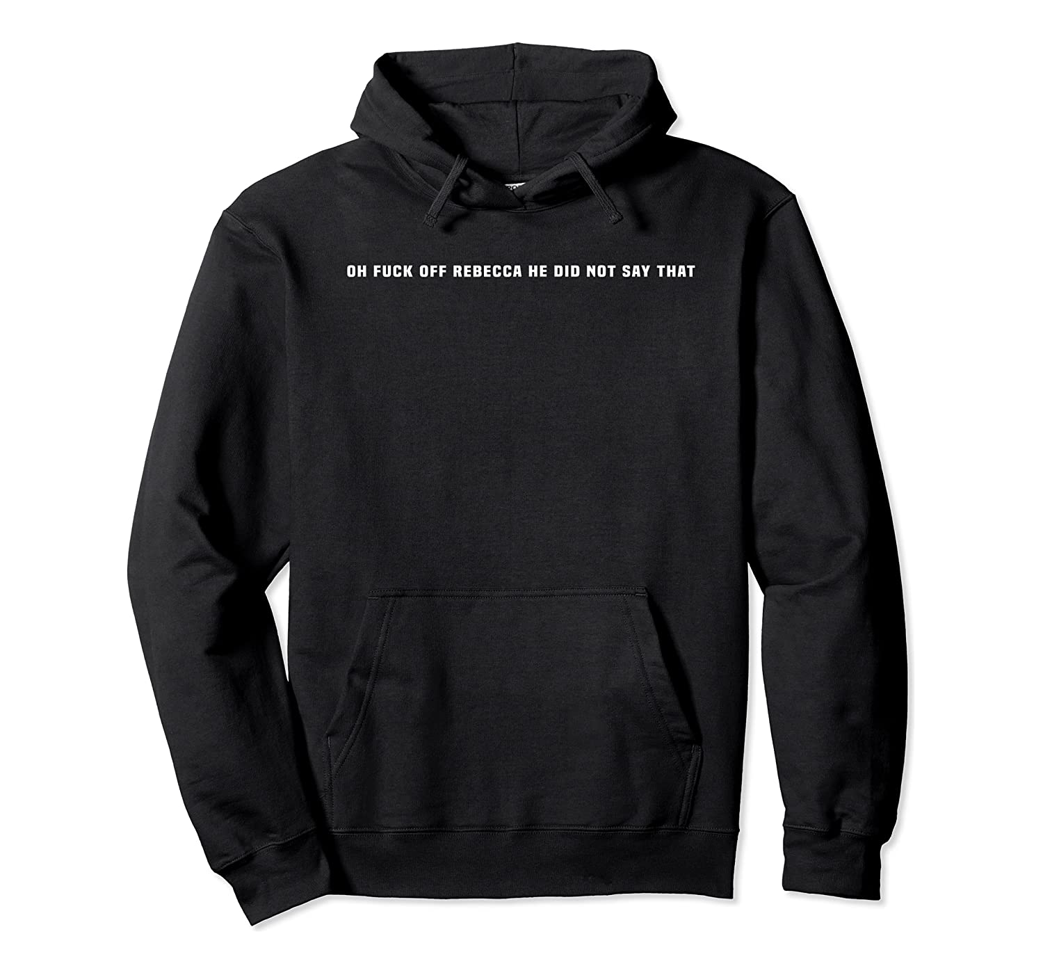 Fuck Off Rebecca Name I Funny Meme Shirts Unisex Pullover Hoodie