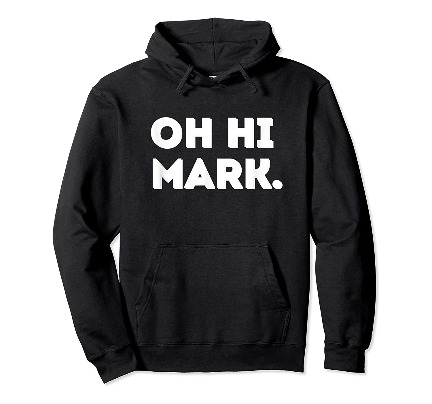 Oh Hi Mark Shirts Unisex Pullover Hoodie
