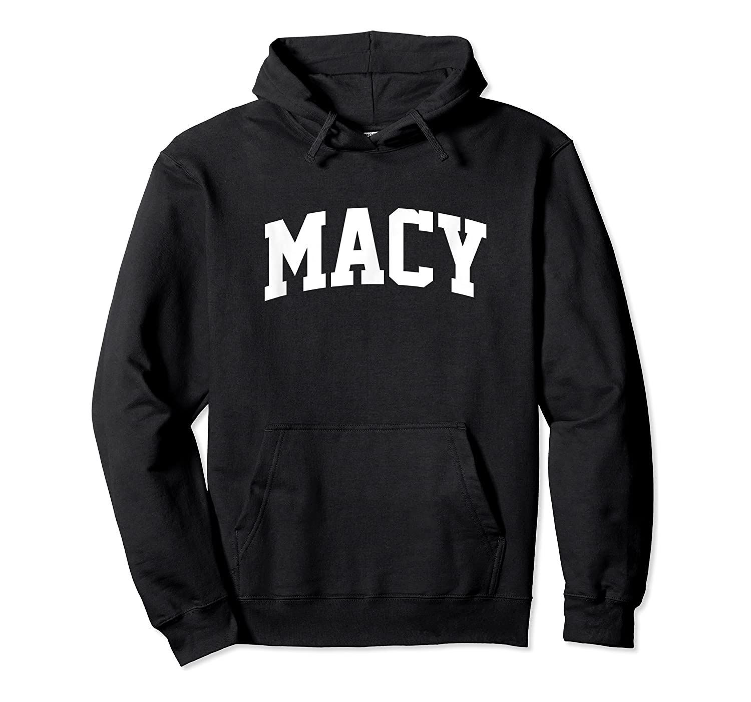 Macy Name Last Family First College Arch Shirts Unisex Pullover Hoodie