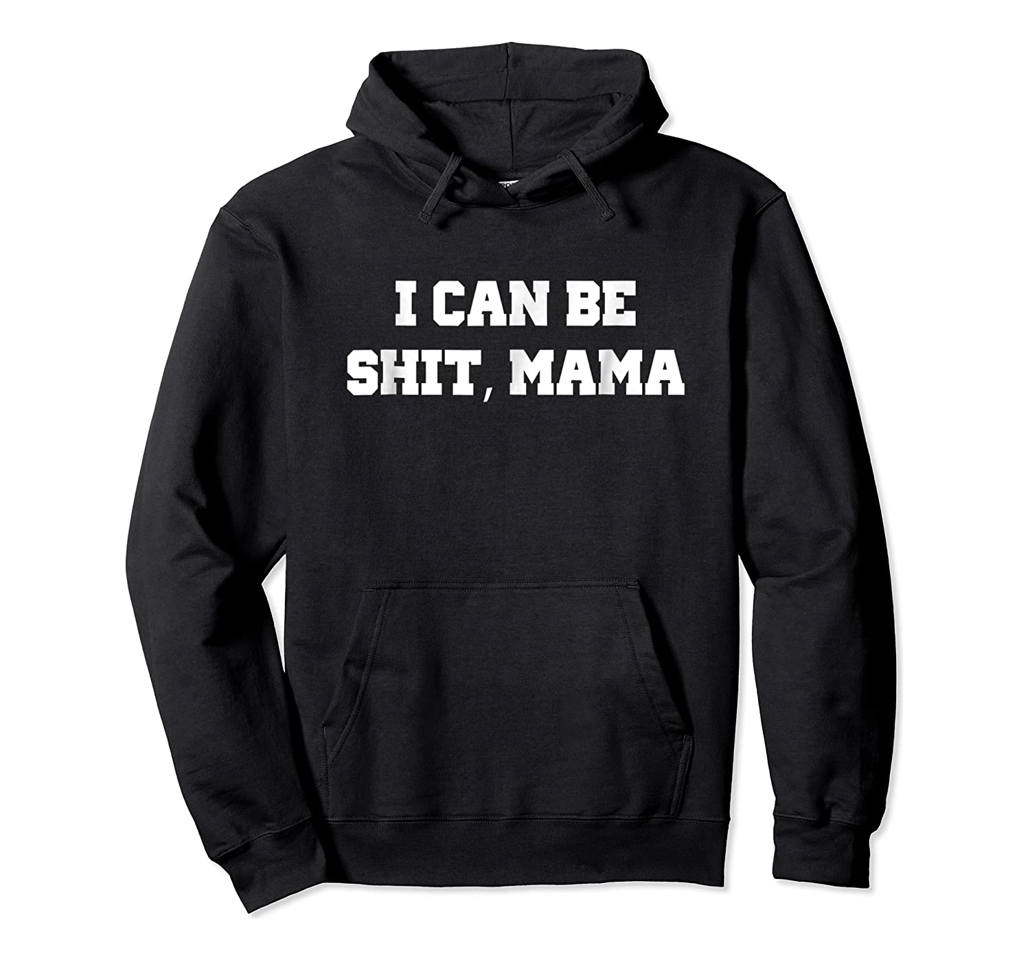Can Be Shit Mama Shirts Unisex Pullover Hoodie