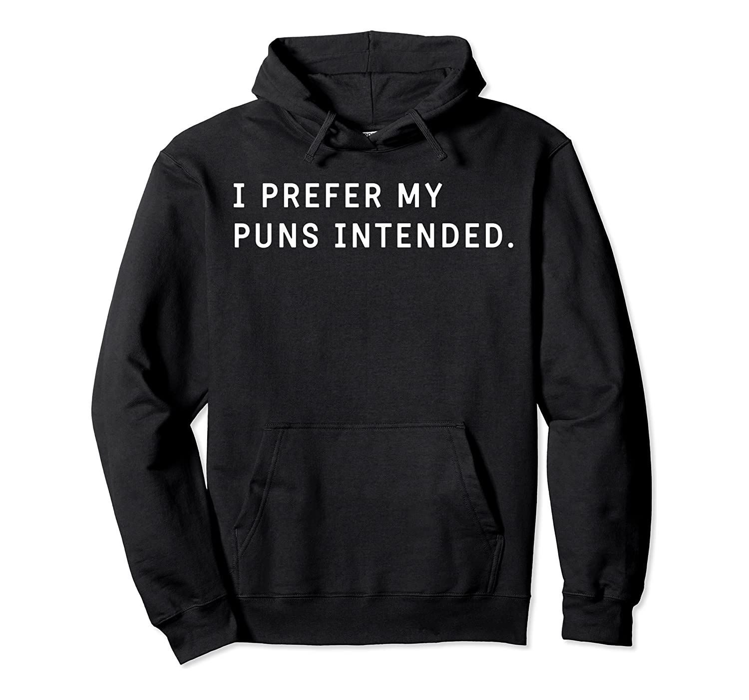 I Prefer My Puns Intended T-shirt For , ,  Unisex Pullover Hoodie