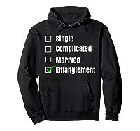 Single Complicated Married Entanglet Shirts Hoodie Black