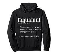 Fabulaunt Definition - Funny Fabulous Aunt T Shirts Hoodie Black