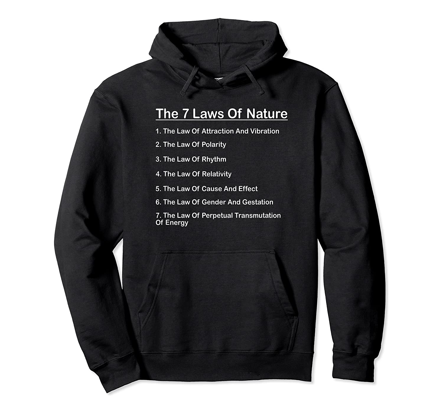 7 Laws Of Nature Natural Laws Of The Universe T-shirt Unisex Pullover Hoodie