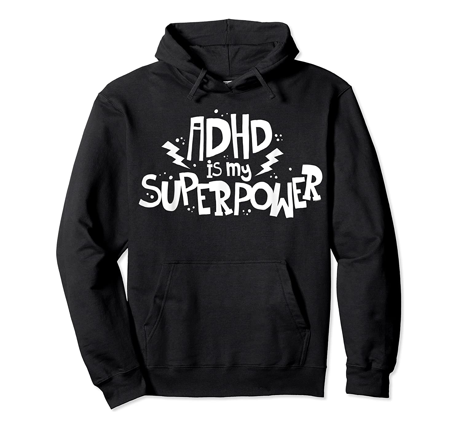 Adhd Is My Superpower Shirt Attention Deficit Disorder Quote Unisex Pullover Hoodie