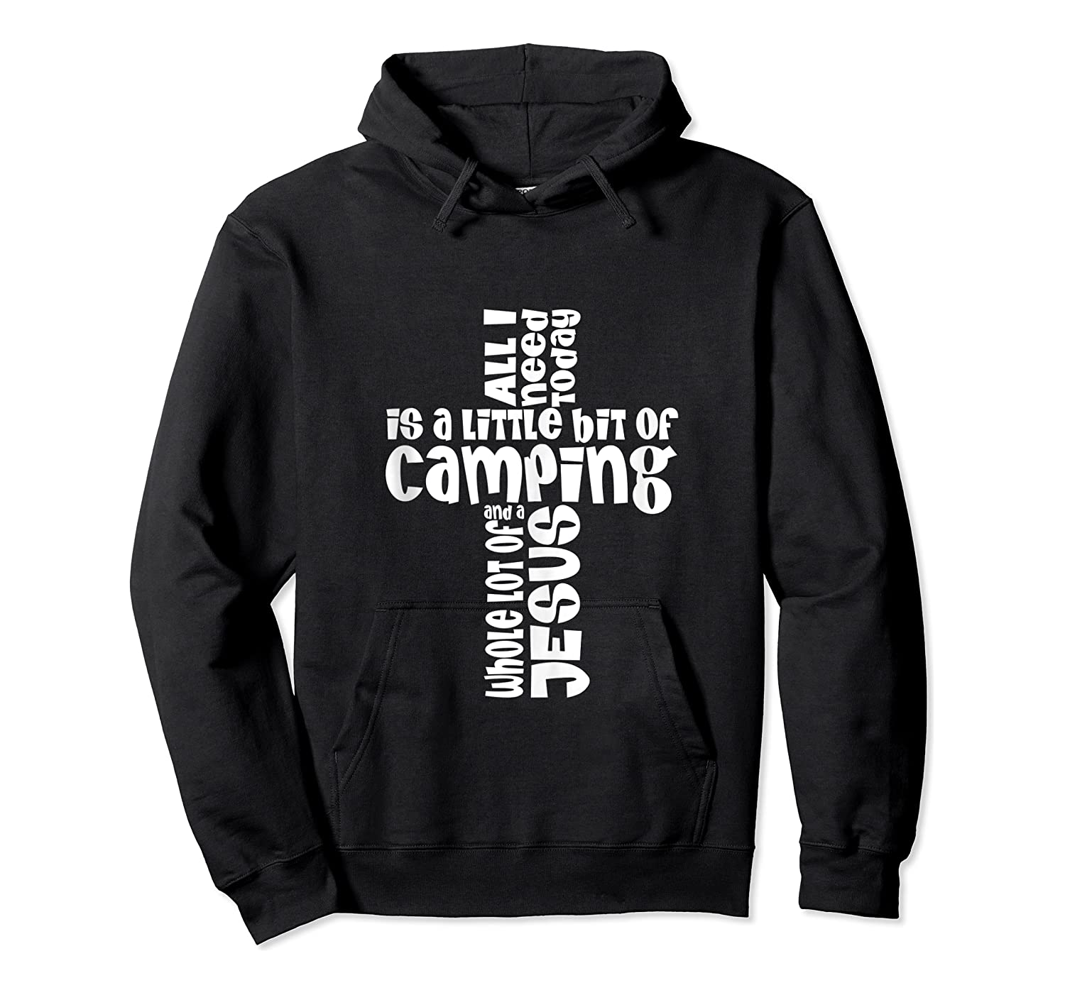 Need A Little Bit Of Camping And A Whole Lot Of Jesus Shirts Unisex Pullover Hoodie