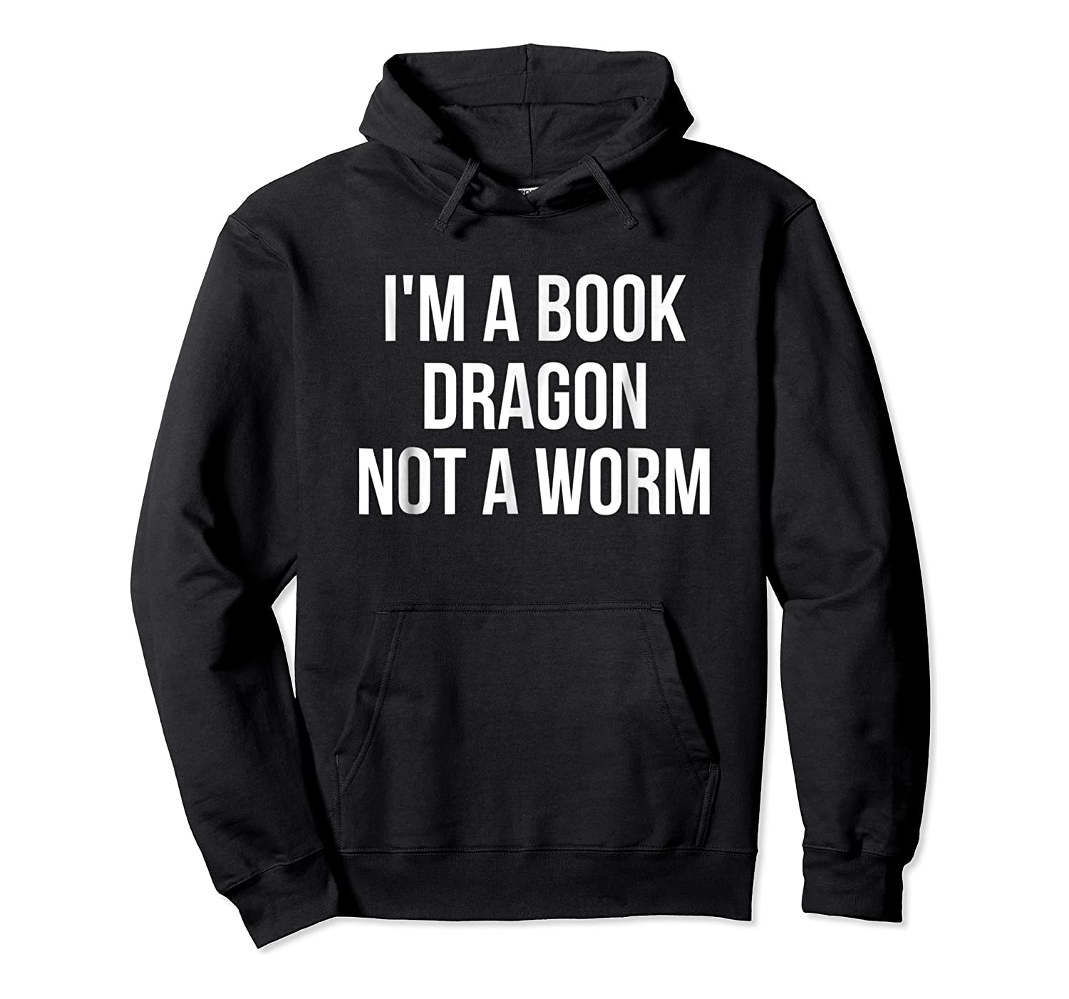 I'm A Book Dragon Not A Worm Shirts Unisex Pullover Hoodie