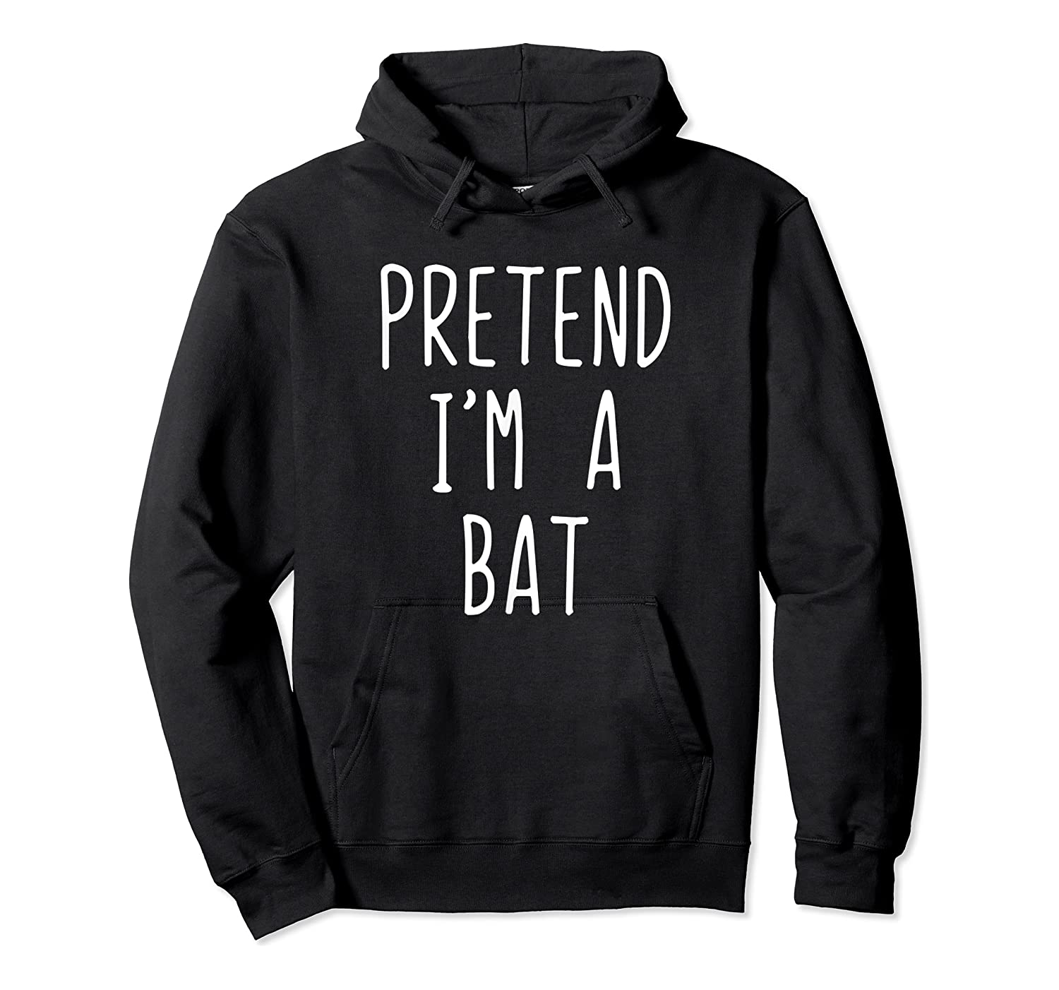 Pretend I'm A Bat Costume Halloween Lazy Easy Christmas Shirts Unisex Pullover Hoodie