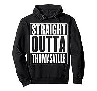 Straight Outta Thomasville Shirts Hoodie Black