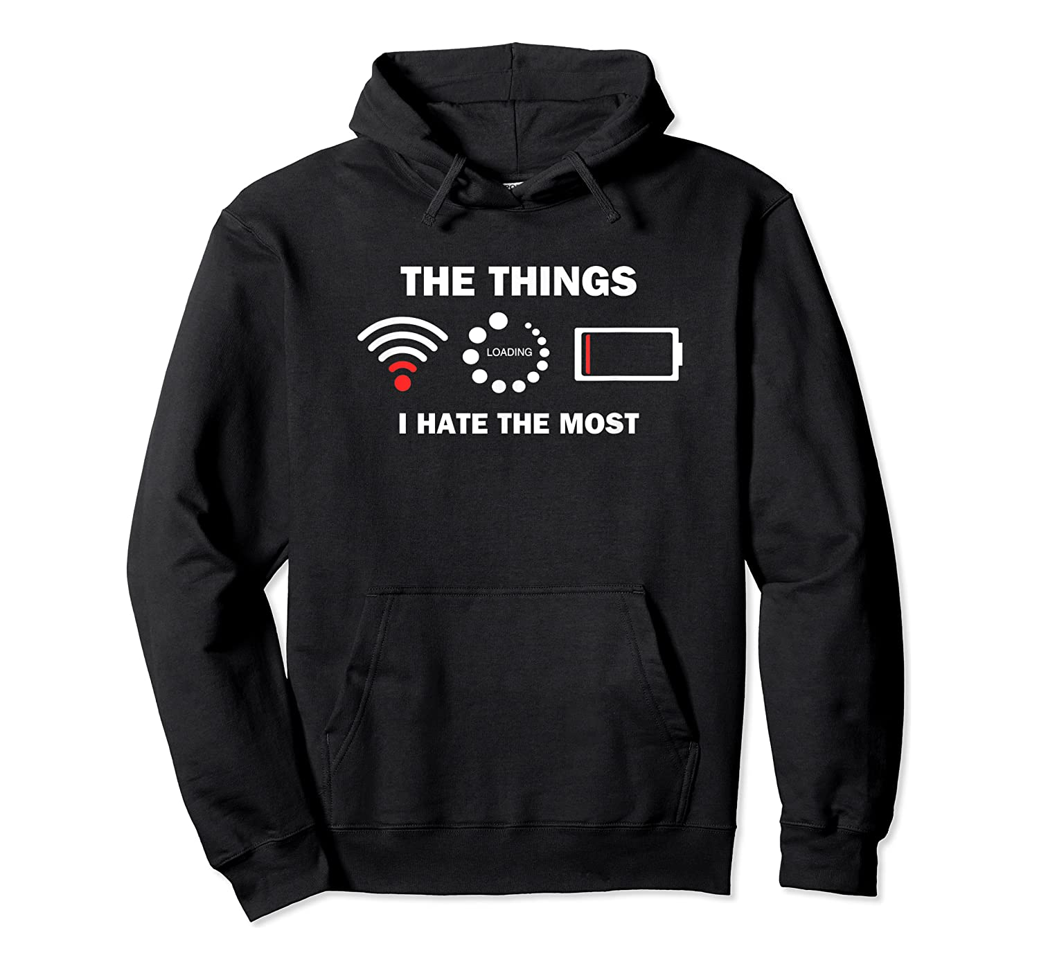 Funny Things I Hate Bad Wifi Signal Buffering Low Battery Shirts Unisex Pullover Hoodie