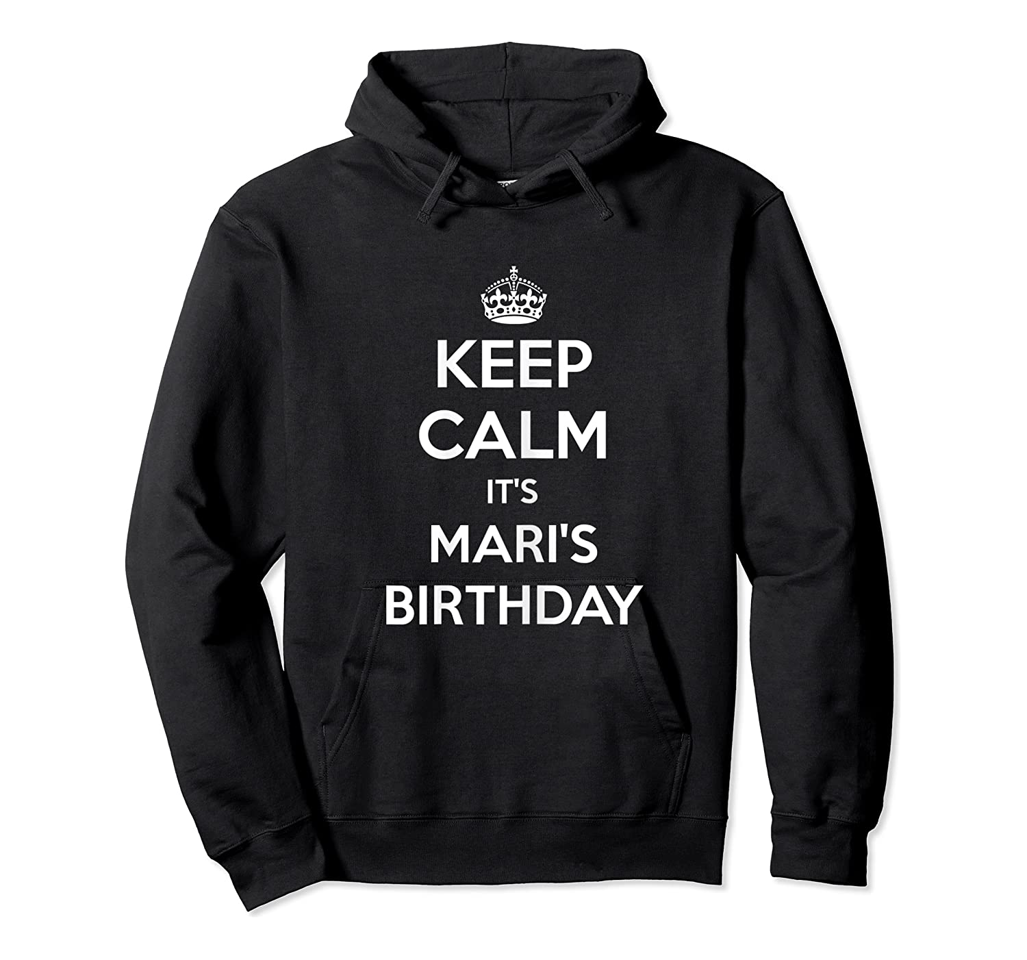 Keep Calm It's Mari's Birthday Gift Personalized B Day Shirts Unisex Pullover Hoodie