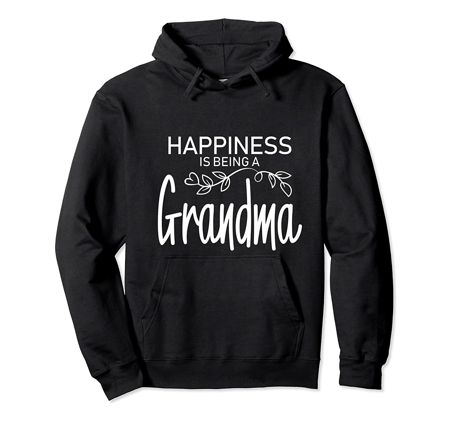 Happiness Is Being A Grandma Fun Trendy Gift Shirts Unisex Pullover Hoodie