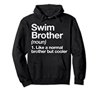 Swim Brother Definition Funny Sports T-shirt Hoodie Black