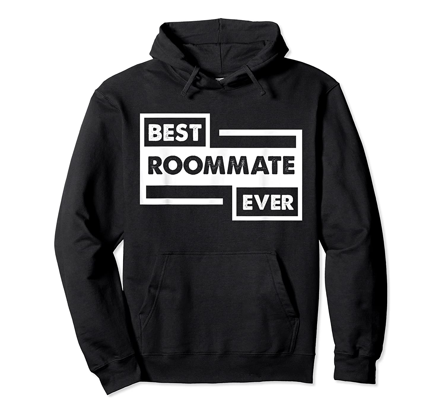 Best Roommate Ever Student Dorm Friend Gift Shirts Unisex Pullover Hoodie