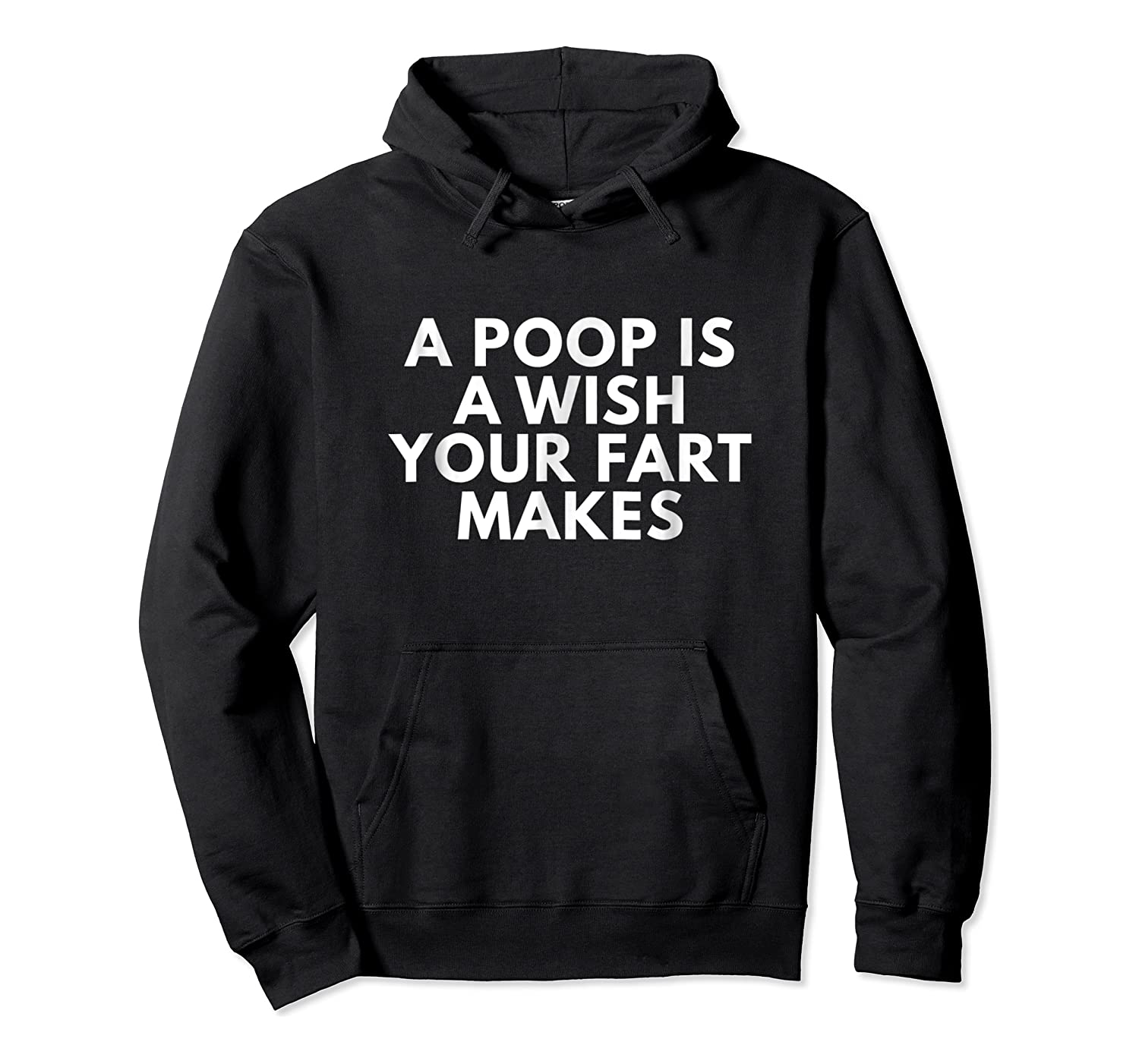 A Poop Is A Wish Your Fart Makes Novelty Gifts Funny T Shirt Unisex Pullover Hoodie