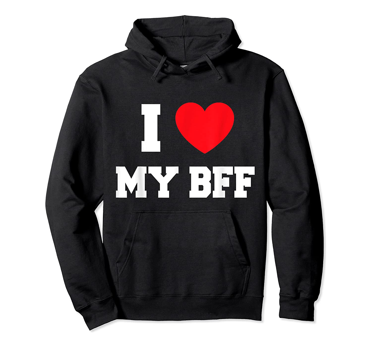 Love My Bff Shirts Unisex Pullover Hoodie