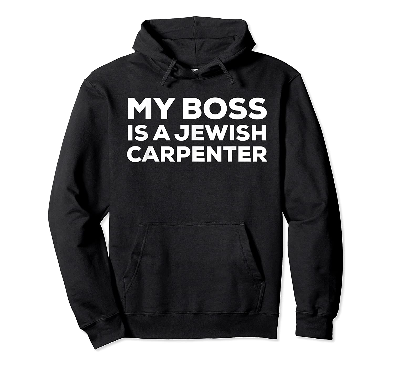 My Boss Is A Jewish Carpenter Funny Shirts Unisex Pullover Hoodie