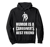 Humor Is A Caregiver's Best Friend Aca Apparel Shirts Hoodie Black